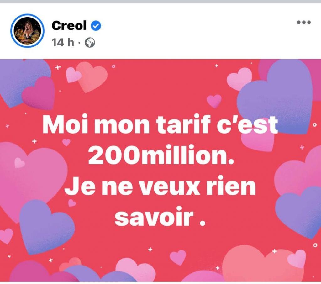 """Creol déclare : """"moi mon tarif, c'est 200 millions"""""""